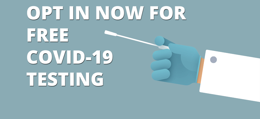 Opt in for COVID-19 testing
